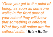 Text quote: Once you get to the point of being, as soon as someone walks in the front door of your school they will know that something is different.